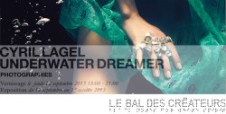 UNDERWATER DREAMER, CYRIL LAGEL EXPOSITION